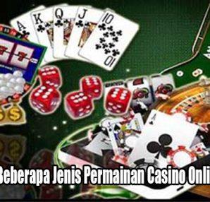 Menariknya Beberapa Jenis Permainan Casino Online Terpopuler