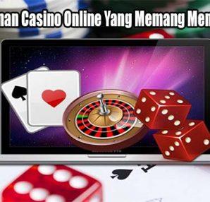 Jenis Permainan Casino Online Yang Memang Menguntungkan